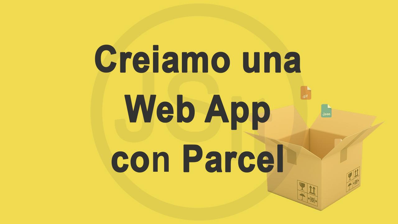 Creiamo una webapp con Parcel