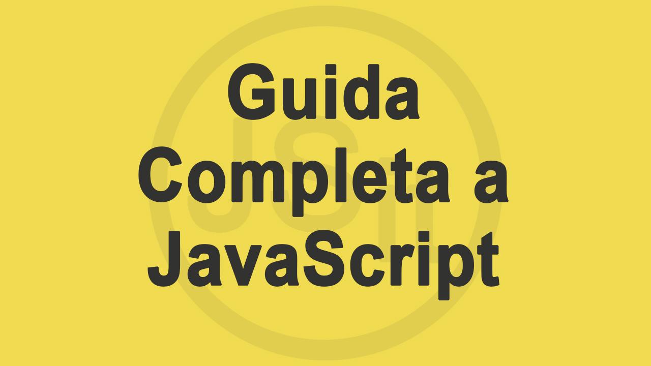 Guida completa a JavaScript